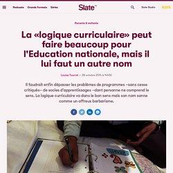La «logique curriculaire» peut faire beaucoup pour l'Education nationale, mais il lui faut un autre nom