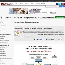 MITICA - Modelo para Integrar las TIC al Currículo Escolar > Docentes otras Áreas > Introducción