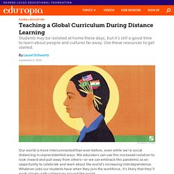 How to Teach a Global Curriculum During Distance Learning