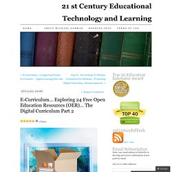 E-Curriculum… Exploring 24 Free Open Education Resources (OER)… The Digital Curriculum Part 2