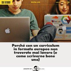 Perché con un curriculum in formato europeo non troverete mai lavoro Che Futuro!