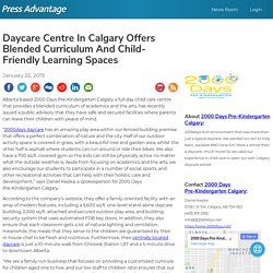 Daycare Centre In Calgary Offers Blended Curriculum And Child-Friendly Learning Spaces
