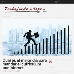 Cuál es el mejor día para mandar el curriculum por Internet - Trabajando a Tope - Trabajando a Tope