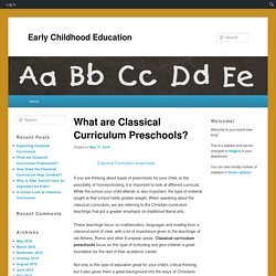 What are Classical Curriculum Preschools?