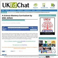 A Science Mastery Curriculum by @Mr_Gillett