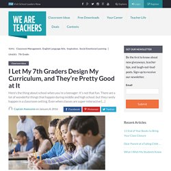 I Let My 7th Graders Design My Curriculum, and They're Pretty Good at It - WeAreTeachers