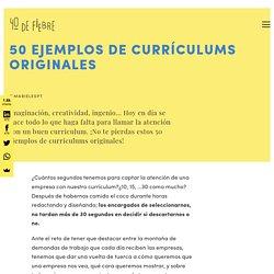 50 ejemplos de curriculums originales