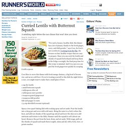 A Runner's Recipe For Curried Lentils with Butternut Squash From Runner's World.com