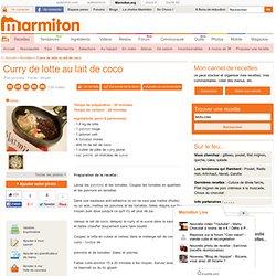 Curry de lotte au lait de coco : Recette de Curry de lotte au lait de coco