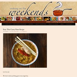 Easy Thai Curry Paste Recipe – weekend recipes