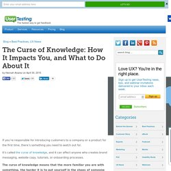 The Curse of Knowledge: How It Impacts You, and What to Do About It