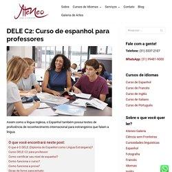 DELE C2: Curso de espanhol para professores
