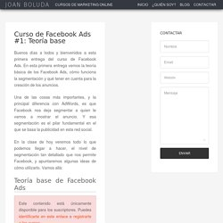 Curso de Facebook Ads #1: Teoría base - Joan Boluda