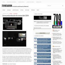Curso postproducción de cromas Abril 2014 - 709 Media Room
