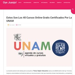 Estos son los 40 cursos online gratis certificados por la UNAM