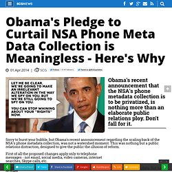 Obama's Pledge to Curtail NSA Phone Meta Data Collection is Meaningless - Here's Why