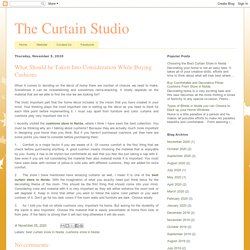 The Curtain Studio: What Should be Taken Into Consideration While Buying Cushions