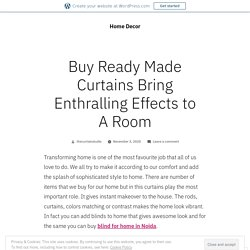 Buy Ready Made Curtains Bring Enthralling Effects to A Room – Home Decor