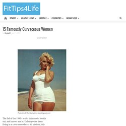 15 Famously Curvaceous Women