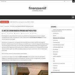 El Arte de Curvar Madera APRENDA AQUÍ paso a paso - finanzasniif