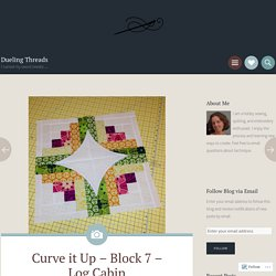 Curve it Up – Block 7 – Log Cabin