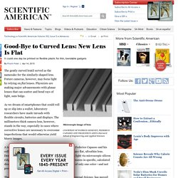 Good-Bye to Curved Lens: New Lens Is Flat