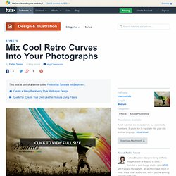 Mix Cool Retro Curves Into Your Photographs