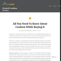 All You Need To Know About Cushion While Buying It – Printed Cushion Covers