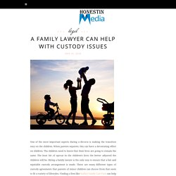 A Family Lawyer Can Help With Custody Issues