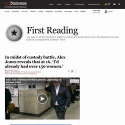 In midst of custody battle, Alex Jones reveals that at 16, 'I'd already had o...