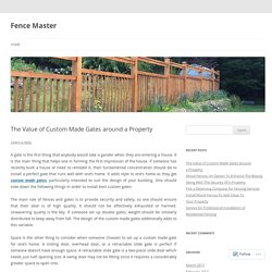 The Value of Custom Made Gates around a Property