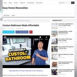 Custom Bathroom Made Affordable