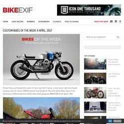 Custom Bikes Of The Week: 9 April, 2017