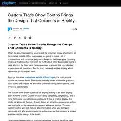 Custom Trade Show Booths Brings the Design That Connects in Reality