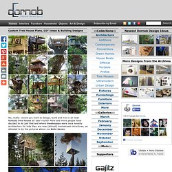 Custom Tree House Plans, DIY Ideas & Building Designs | Designs &Ideas on Dornob - StumbleUpon