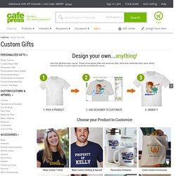 Create Your Own Customized Gifts at CafePress
