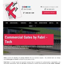 Custom Commercial Gates in Florida
