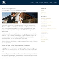 I DO, Custom Events Talk to a Miami Wedding Planner about your big day