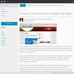 It's here: Custom URLs for Google Plus Pages