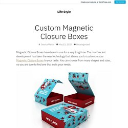 Custom Magnetic Closure Boxes – Life Style