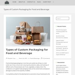 Types of custom packaging for Food and Beverage