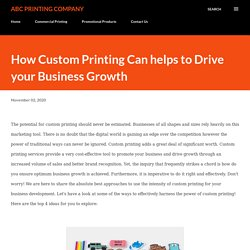 How Custom Printing Can helps to Drive your Business Growth