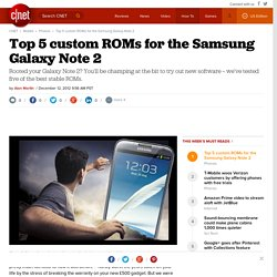 Top 5 custom ROMs for the Samsung Galaxy Note 2 - CNET