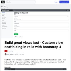 Build great views fast - Custom view scaffolding in rails with bootstrap 4 - DEV