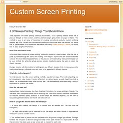 Custom Screen Printing: 5 Of Screen Printing: Things You Should Know
