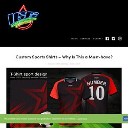 Custom Sports Shirts – Why Is This a Must-have?