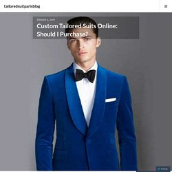 Custom Tailored Suits Online: Should I Purchase?