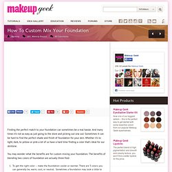 How to: Custom Mix Your Foundation