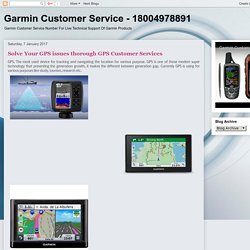 Garmin Customer Service - 18004978891: Solve Your GPS issues thorough GPS Customer Services