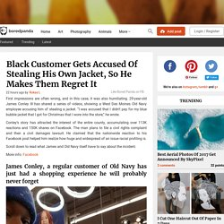 Black Customer Gets Accused Of Stealing His Own Jacket, So He Makes Them Regret It